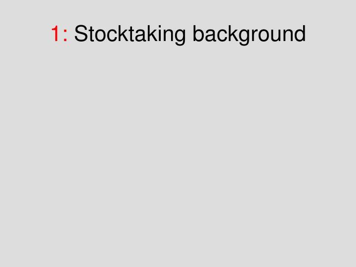 1 stocktaking background