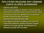 two other reasons why demand curve slopes downward