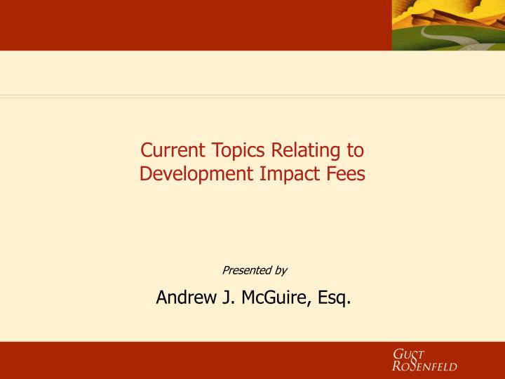 current topics relating to development impact fees n.