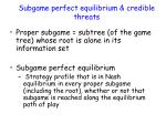 subgame perfect equilibrium credible threats