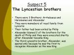 suspect 5 the lyncestian brothers