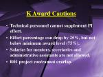 k award cautions
