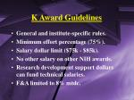 k award guidelines