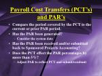 payroll cost transfers pct s and par s