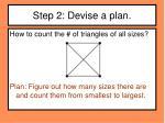 step 2 devise a plan