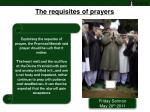 the requisites of prayers