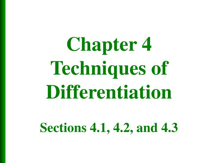 chapter 4 techniques of differentiation sections 4 1 4 2 and 4 3 n.