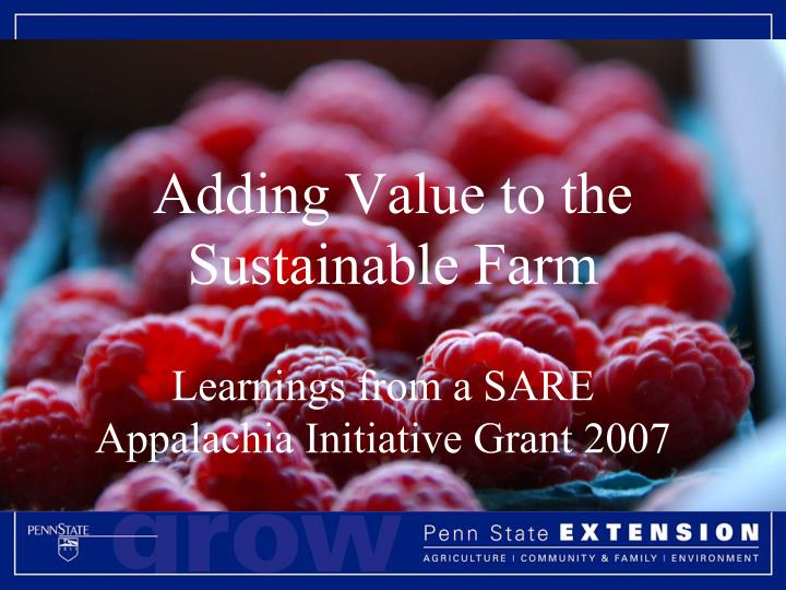 Adding value to the sustainable farm
