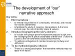 the development of our narrative approach