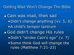 getting mad won t change the bible