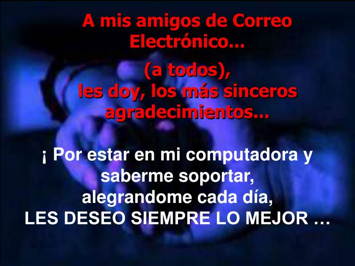 A mis amigos de Correo Electrónico...