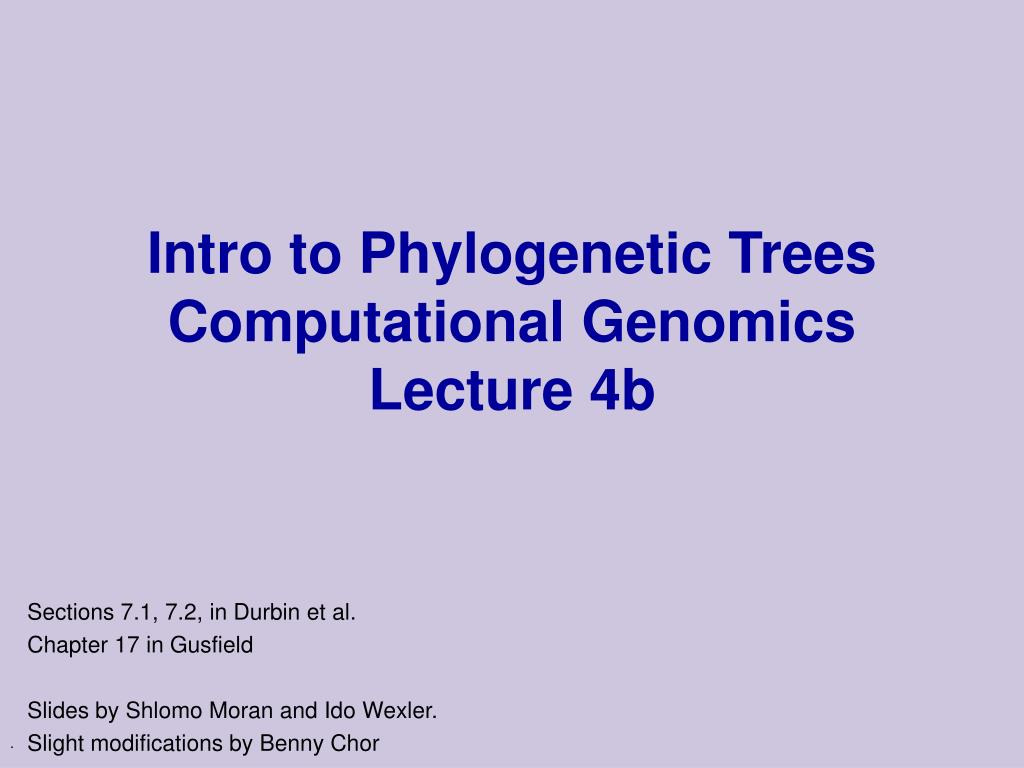 intro to phylogenetic trees computational genomics lecture 4b l.