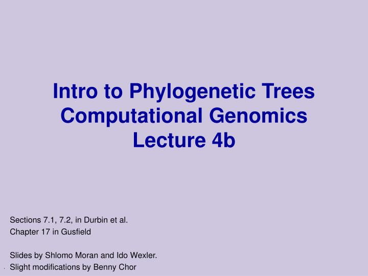 Intro to phylogenetic trees computational genomics lecture 4b