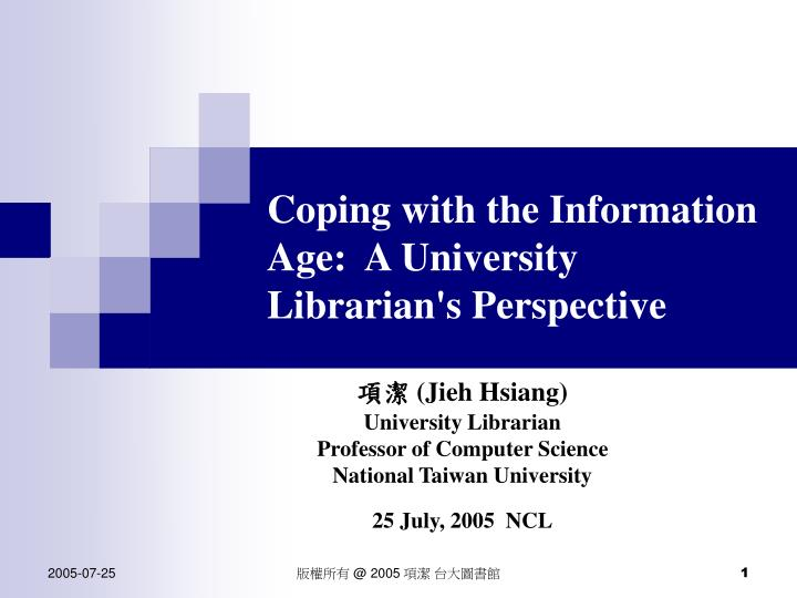 coping with the information age a university librarian s perspective n.