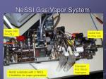 nessi gas vapor system