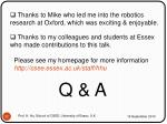 thanks to mike who led me into the robotics research at oxford which was exciting enjoyable