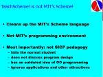 teachscheme is not mit s scheme