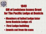 1849 gm of louisiana issues grant for the pacific lodge at benicia