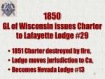 1850 gl of wisconsin issues charter to lafayette lodge 29
