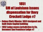 1851 gm of louisiana issues dispensation for davy crockett lodge 7
