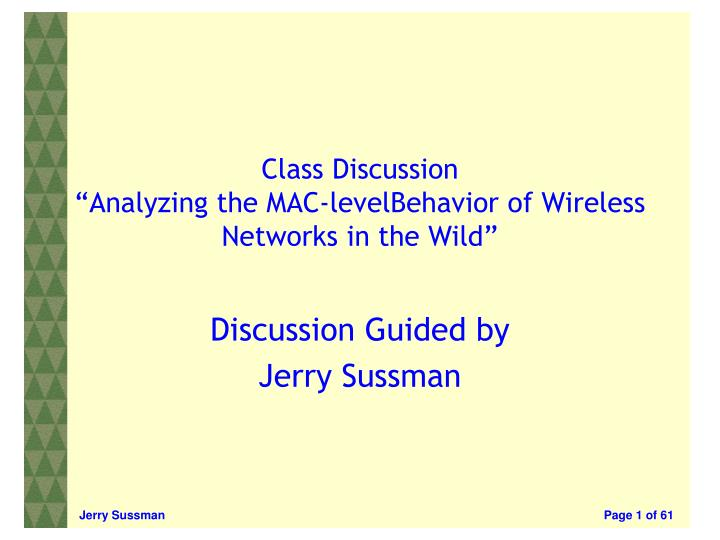 class discussion analyzing the mac levelbehavior of wireless networks in the wild n.