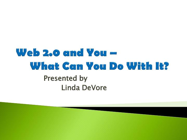 web 2 0 and you what can you do with it n.