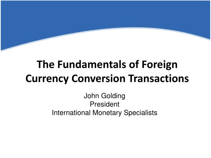 the fundamentals of foreign currency conversion transactions n.