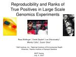 reproducibility and ranks of true positives in large scale genomics experiments1