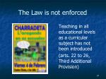 the law is not enforced4