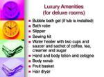 luxury amenities for deluxe rooms