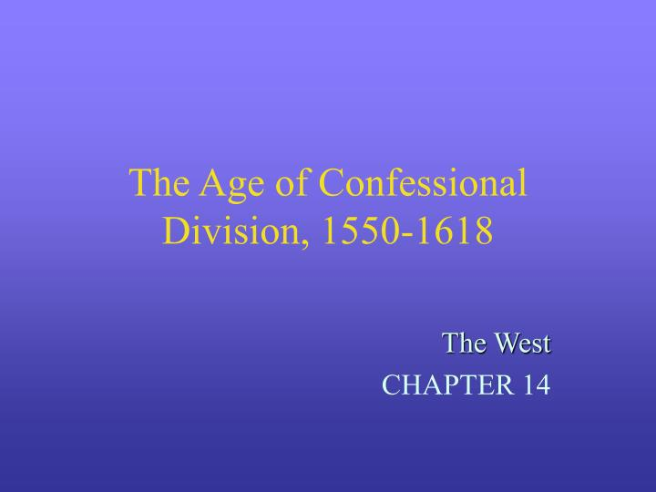 the age of confessional division 1550 1618 n.