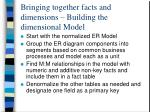 bringing together facts and dimensions building the dimensional model