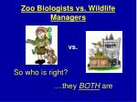 zoo biologists vs wildlife managers