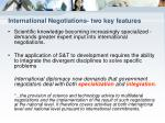 international negotiations two key features