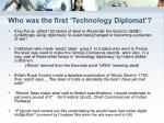who was the first technology diplomat