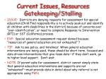 current issues resources gatekeeping stalling1