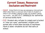 current issues resources seclusion and restraint