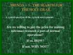 trends 3 the search for the holy grail