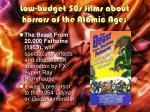 low budget 50s films about horrors of the atomic age