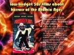 low budget 50s films about horrors of the atomic age2