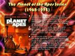 the planet of the apes series 1968 1973