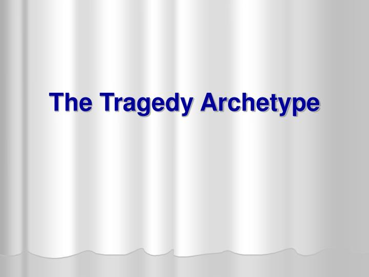 the tragedy archetype n.