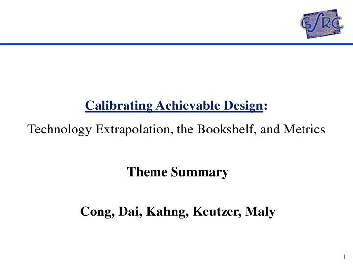 calibrating achievable design technology extrapolation the bookshelf and metrics n.