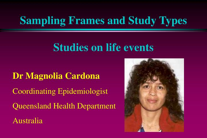 sampling frames and study types studies on life events n.