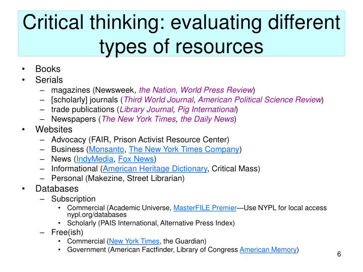 Critical thinking: evaluating different types of resources