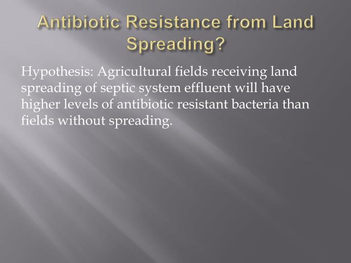 Antibiotic Resistance from Land Spreading?