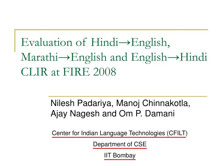 evaluation of hindi english marathi english and english hindi clir at fire 2008 n.