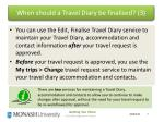 when should a travel diary be finalised 3