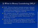 2 what is money laundering ml