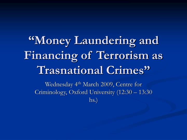 money laundering and financing of terrorism as trasnational crimes n.